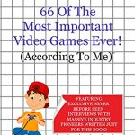 66 of The Most Important Video Games Ever! (According To Me)